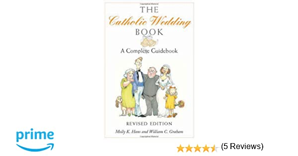 The Catholic Wedding Book: A Complete Guidebook: Molly K Hans ...