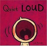 [Quiet Loud] [by: Leslie Petricelli]