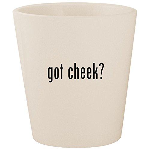 got cheek? - White Ceramic 1.5oz Shot Glass -