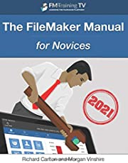 The FileMaker Manual: for Novices - 2021