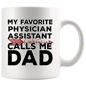 Amazon.com: My Favorite Calls Me Dad Physician Assistant Mug ...
