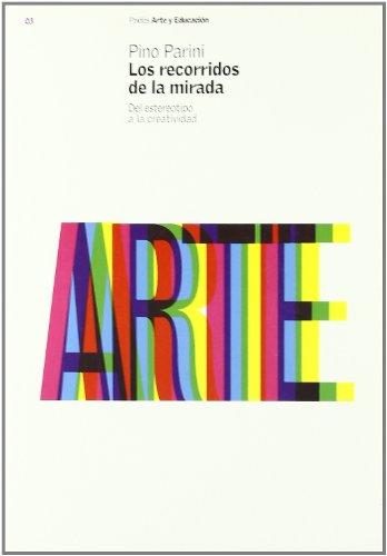 Descargar Libro Los Recorridos De La Mirada: Del Estereotipo A La Creatividad Pino Parini
