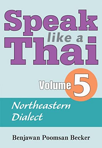 Speak Like a Thai, Vol. 5: Northeastern Dialect (Speak Like A Thai)