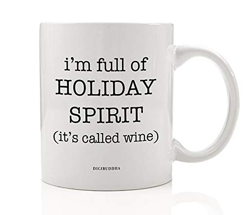 FULL OF HOLIDAY WINE SPIRIT Mug Cute Merry Christmas Season Gift Idea Perfect for Office Home Family Parties Present to Vino Lover Friend Coworker Family 11oz Ceramic Coffee Tea Cup Digibuddha DM0578