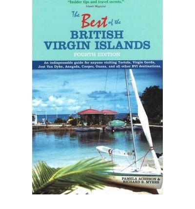 Jost Van Dyke British Virgin Islands (Best of the British Virgin Islands: An Indispensable Guide for Anyone Visiting Tortola, Virgin Gorda, Jost Van Dyke, Anegada, Cooper, Guana, and All Other BVI Destinations (Best of the British Virgin Islands) (Paperback) - Common)