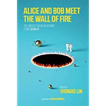 Alice and Bob Meet the Wall of Fire: A Collection of the Best Quanta Science Stories