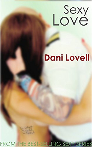 Sexy Love (Sexy Series Book 4) by [Lovell, Dani]