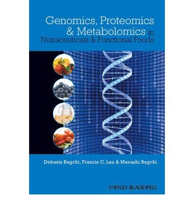 Download [(Genomics, Proteomics and Metabolomics in Nutraceuticals and Functional Foods)] [Author: Debasis Bagchi] published on (April, 2010) pdf epub
