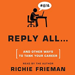 REPLY ALL...and Other Ways to Tank Your Career Audiobook