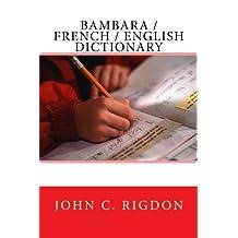 Bambara / French / English Dictionary