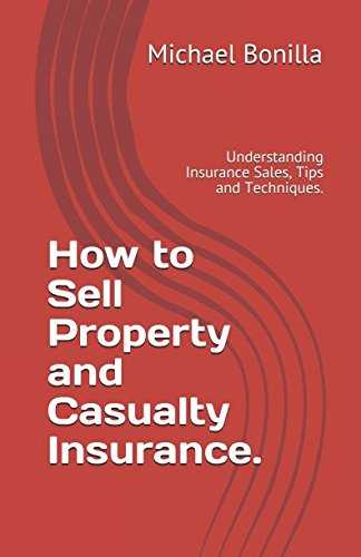 How To Sell Property And Casualty Insurance   Understanding Insurance Sales  Tips And Techniques
