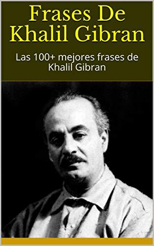 Amazoncom Frases De Khalil Gibran Las 100 Mejores Frases