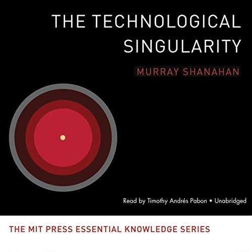The Technological Singularity (Mit Press Knowledge) by Gildan Audio and Blackstone Audio