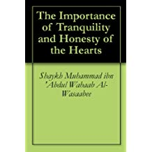 The Importance of Tranquility and Honesty of the Hearts
