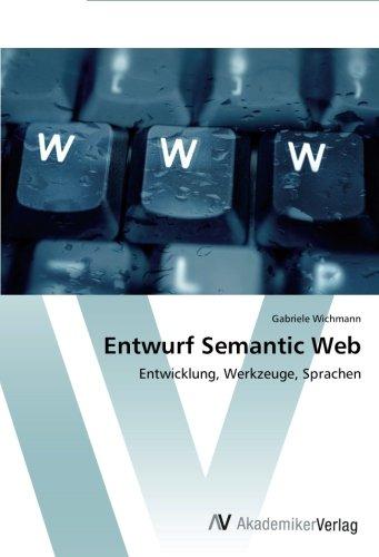 Entwurf Semantic Web: Entwicklung, Werkzeuge, Sprachen (German Edition) ebook