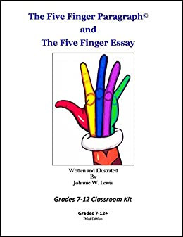 Learning English Essay Writing The Five Finger Paragraph And The Five Finger Essay Grades  Class The Thesis Statement Of An Essay Must Be also From Thesis To Essay Writing Amazoncom The Five Finger Paragraph And The Five Finger Essay  Corruption Essay In English