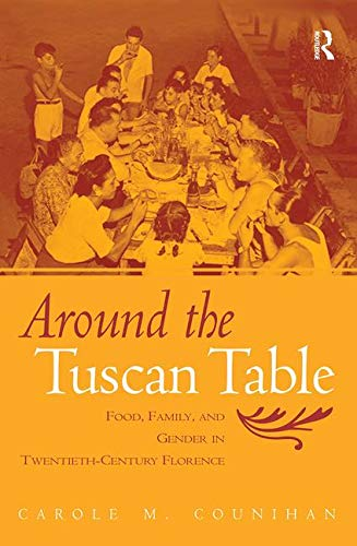 Around the Tuscan Table: Food, Family, and Gender in Twentieth Century Florence