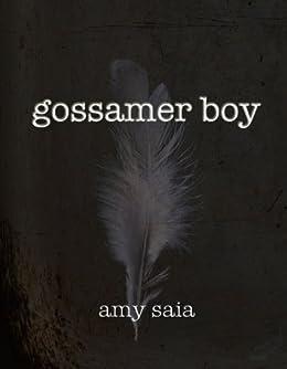 Amazon.com: Gossamer Boy--Short Story eBook: Amy Saia