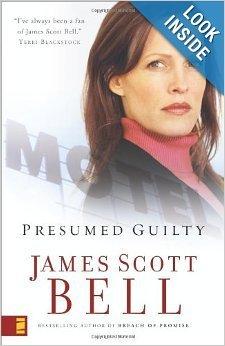 Presumed Guilty by James Scott Bell (2007-08-01)