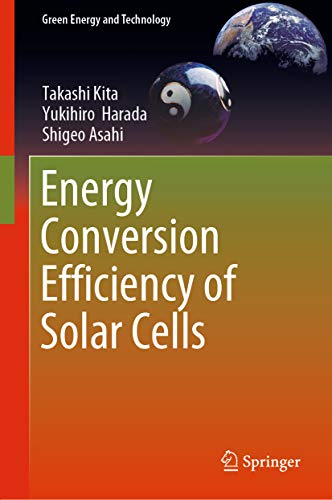 (Energy Conversion Efficiency of Solar Cells (Green Energy and Technology))