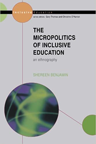 The Micropolitics of Inclusive Education: An Ethnography