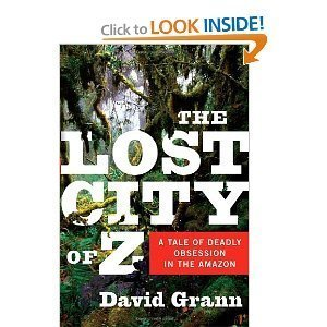 Download The Lost City of Z: A Tale of Deadly Obsession in the Amazon ebook