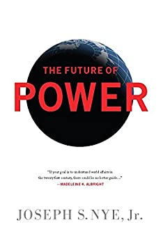 The Future of Power by [Nye Jr., Joseph S. ]