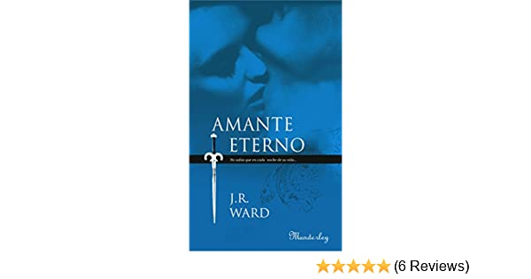 Amante Eterno (La Hermandad de la Daga Negra 2) (Spanish Edition) - Kindle edition by J. R. Ward. Literature & Fiction Kindle eBooks @ Amazon.com.
