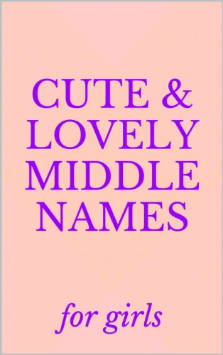 cute lovely middle names for baby girls kindle edition by sarah