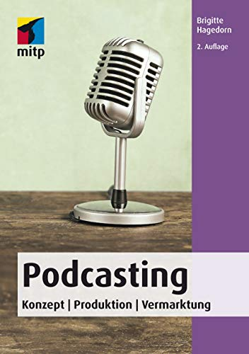 Podcasting: Konzept - Produktion - Vermarktung (mitp Business) (German Edition) (Co-marken)