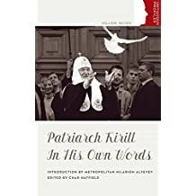 Patriarch Kirill: In His Own Words