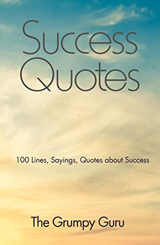 Success Quotes 100 Lines Sayings Quotes About Success Kindle