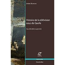 Histoire de la télévision sous de Gaulle (Sciences sociales) (French Edition)