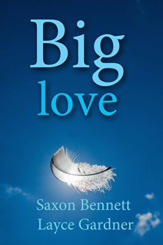 Big Love by [Bennett, Saxon, Gardner, Layce]