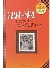 Grand-mère, raconte ton histoire.