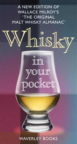 Whisky in Your Pocket: A New Edition of Wallace Milroy's the Original Malt Whisky Almanac by Neil Wilson, Wallace Milroy