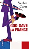 God save la France / A Year in the Merde par Clarke