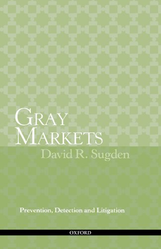 Gray Markets: Prevention, Detection and Litigation