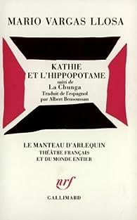 Kathie et l'Hippopotame suivi de La Chunga par Mario Vargas Llosa