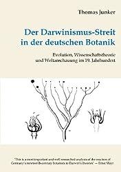 Der Darwinismus-Streit in der deutschen Botanik: Evolution, Wissenschaftstheorie und Weltanschauung im 19. Jahrhundert