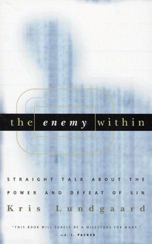 The enemy within straight talk about the power and defeat of sin the enemy within straight talk about the power and defeat of sin by lundgaard fandeluxe Document