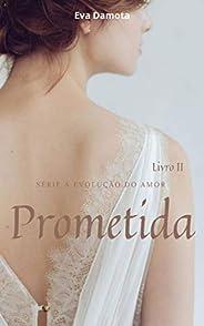 Prometida (A Evolução do Amor)