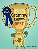 img - for [ Grammy Knows Best ] By Smith, Shelli ( Author ) [ 2012 ) [ Paperback ] book / textbook / text book