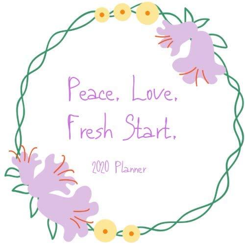 Peace. Love. Fresh Start.: 2020 Planner (Ideas Wreath Fresh Christmas)