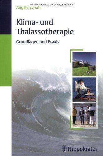 Klima- und Thalassotherapie: Grundlagen und Praxis by Angela Schuh (2004-10-06)