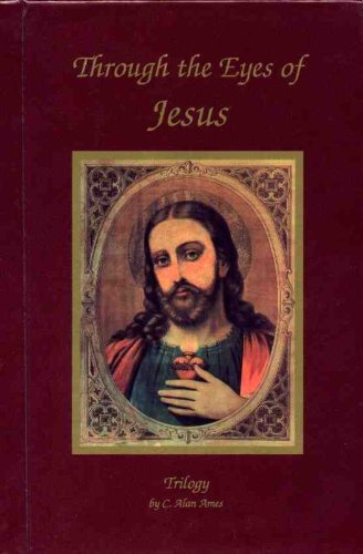 Through the Eyes of Jesus Trilogy - Hardcover (Alan Ames Through The Eyes Of Jesus)