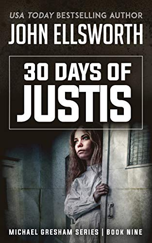 30 Days of Justis: Legal Thrillers (Michael Gresham Legal Thrillers Book 9)