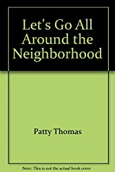 Let's Go All Around the Neighborhood