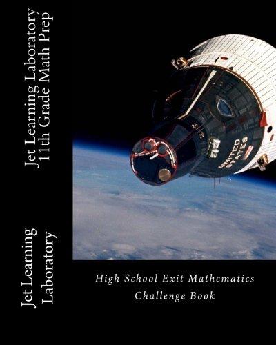 Jet Learning Laboratory 11th Grade Math Prep: High School Exit Mathematics Challenge Book