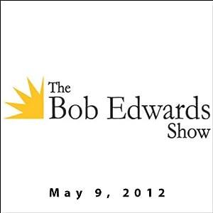 The Bob Edwards Show, John Robbins and Rodger Streitmatter, May 9, 2012 Radio/TV Program